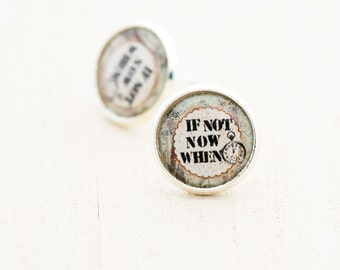 If Not Now When Stud Earrings, Photo Positive Affirmation Stud Earrings, Image Attitude Post Earring, Inspirational Quote Post Earrings