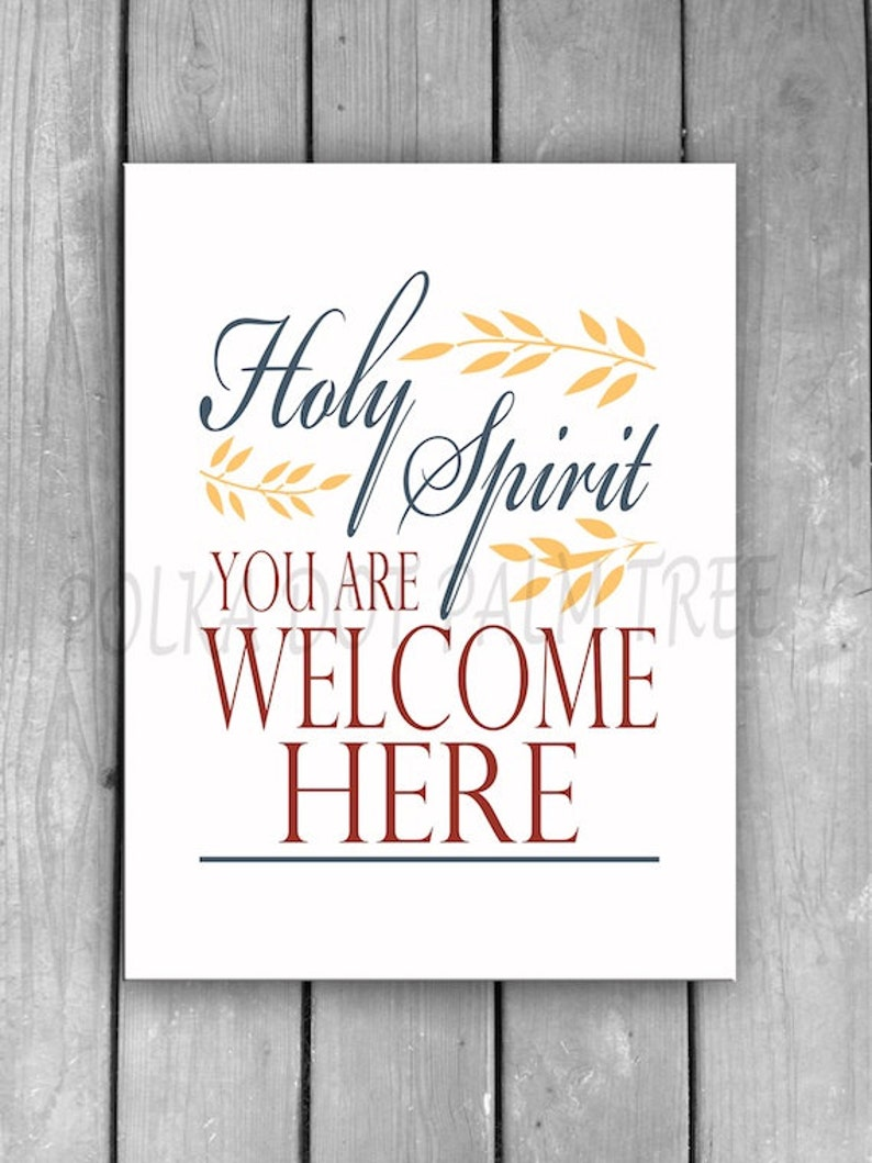 INSTANT DOWNLOAD Holy Spirit You Are Welcome Here Scripture Based  Encouraging Word Art Wall Art 8 x 10 Printable PDF