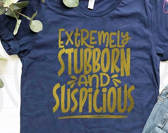 2f166c4a Extremely Stubborn and Suspicious, Mary Poppins T-Shirt, Disney Shirt,  Family Vacation Tee, Matching T-Shirts, Kids Top, Women's Unisex Tee