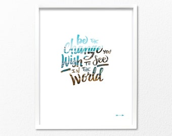 Be the change you wish to see in the world, hand lettered quote with California beach waves photo overlay, linen art print