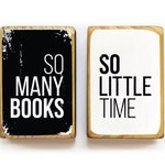 Wood bookends with So many books so little time, image transfer - MADE TO ORDER