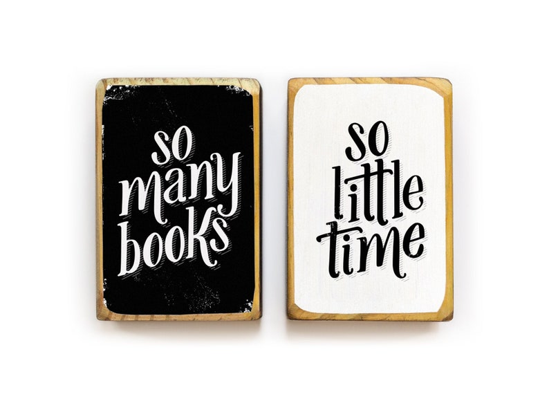 Wood bookends with So many books so little time image hand lettered