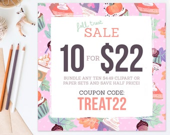 Coupon Code: TREAT22. Get 10 Clipart or Digital Paper Packs for only Twenty Two Dollars! Save Half Price. FRANCEillustration Clipart Sale.