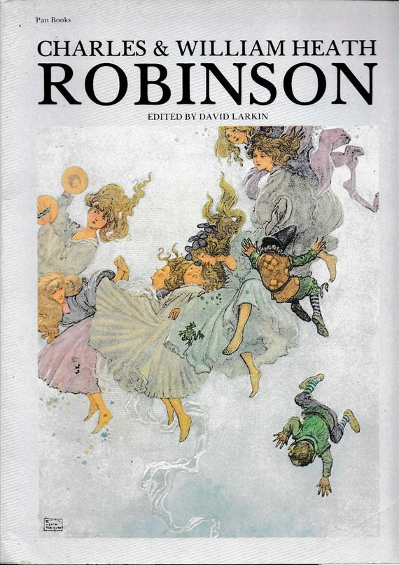Art book with illustrations by Charles and William Heath Robinson, full color illustrations, edited David Larkin, published 1976