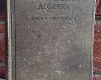 1923 Complete School Algebra by Hawkes- Luby- Touton