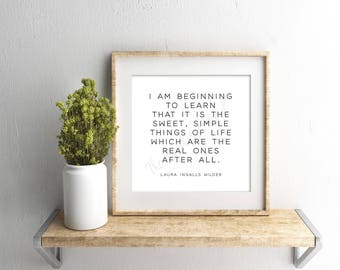 Farmhouse Sign - 8x8 INSTANT DOWNLOAD - Laura Ingalls Wilder Quote - Simple Things - Gallery Wall Art Printable