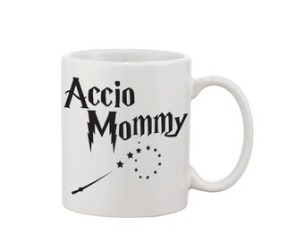 Mug harry potter inspired, Accio Mommy, fun mug sublimated, custom made, funny mug, mothers day gift