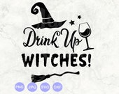 Drink up witches svg, witch svg, halloween svg, wine svg, drink svg, witch clipart, witch png, jpeg,dxf, cricut silhouette vinyl cutter file