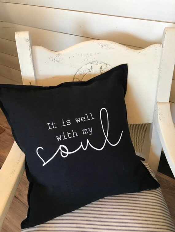 It is well with my soul theow pillow, Decorative pillow, pillow cover, Inspirational pillow