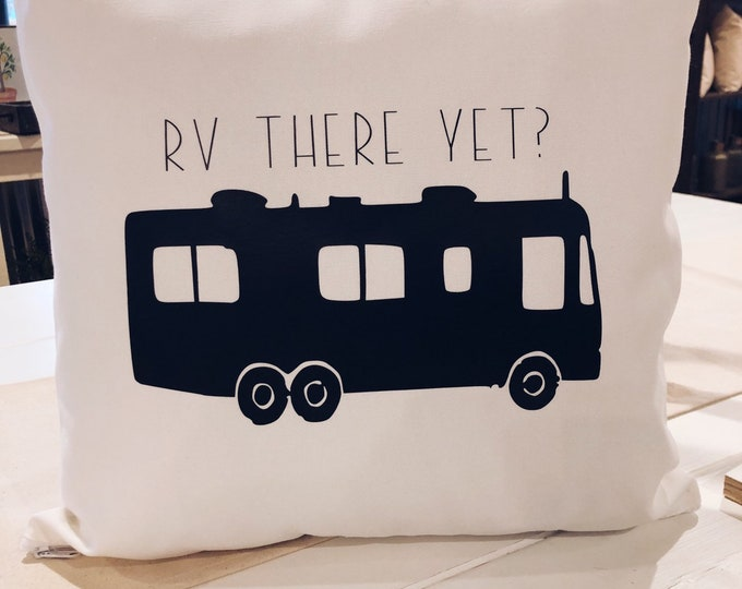 Pillow Cover RV there yet, Throw Pillow, Decorative Pillow