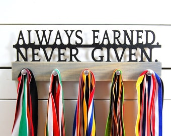 Always Earned Never Given Medal Holder - 12 or 20 inch