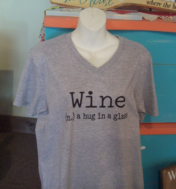 aac835eb T shirt: Wine n. a hug in a glass wine humor tee | Etsy