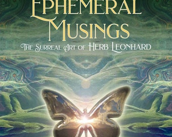 Ephemeral Musings, The Surreal Art of Herb Leonhard, Paperback, ART  BOOK, Illustrated, Gifts for her