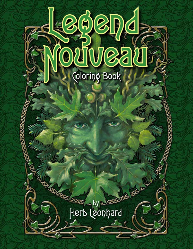 Legend and Fantasy coloring Book, Legend Nouveau , Adult coloring books of  legends, The Art of Herb Leonhard