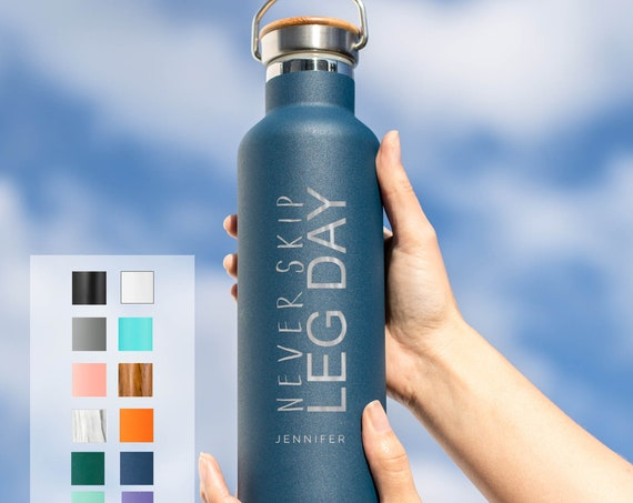 Personalized Stainless Steel 25oz (750ml) Water Bottle | Never Skip Legs Day | Funny Workout Gift | Weight lifting | Fit Mom | Gym gift