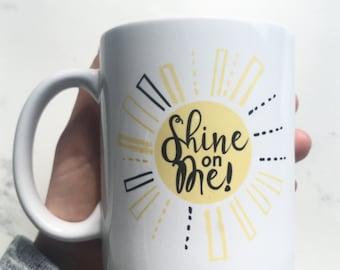 Shine On Me Mug