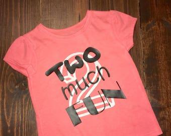 Two Much Fun Toddler Shirt