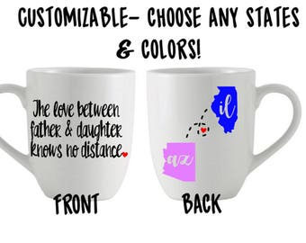 Father Daughter Long Distance States Fathers Day Gift Birthday Customizable Mug