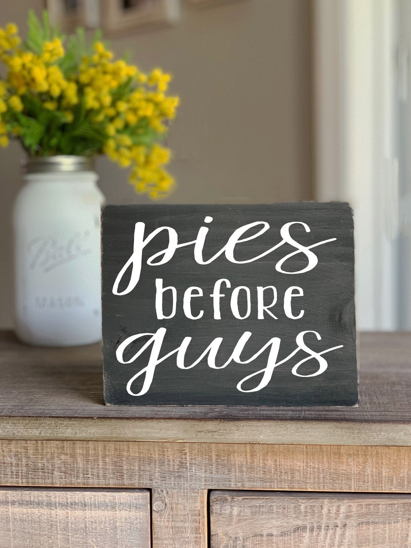 Pies Before Guys Funny Mini Block Wood Sign Funny Fall Wooden