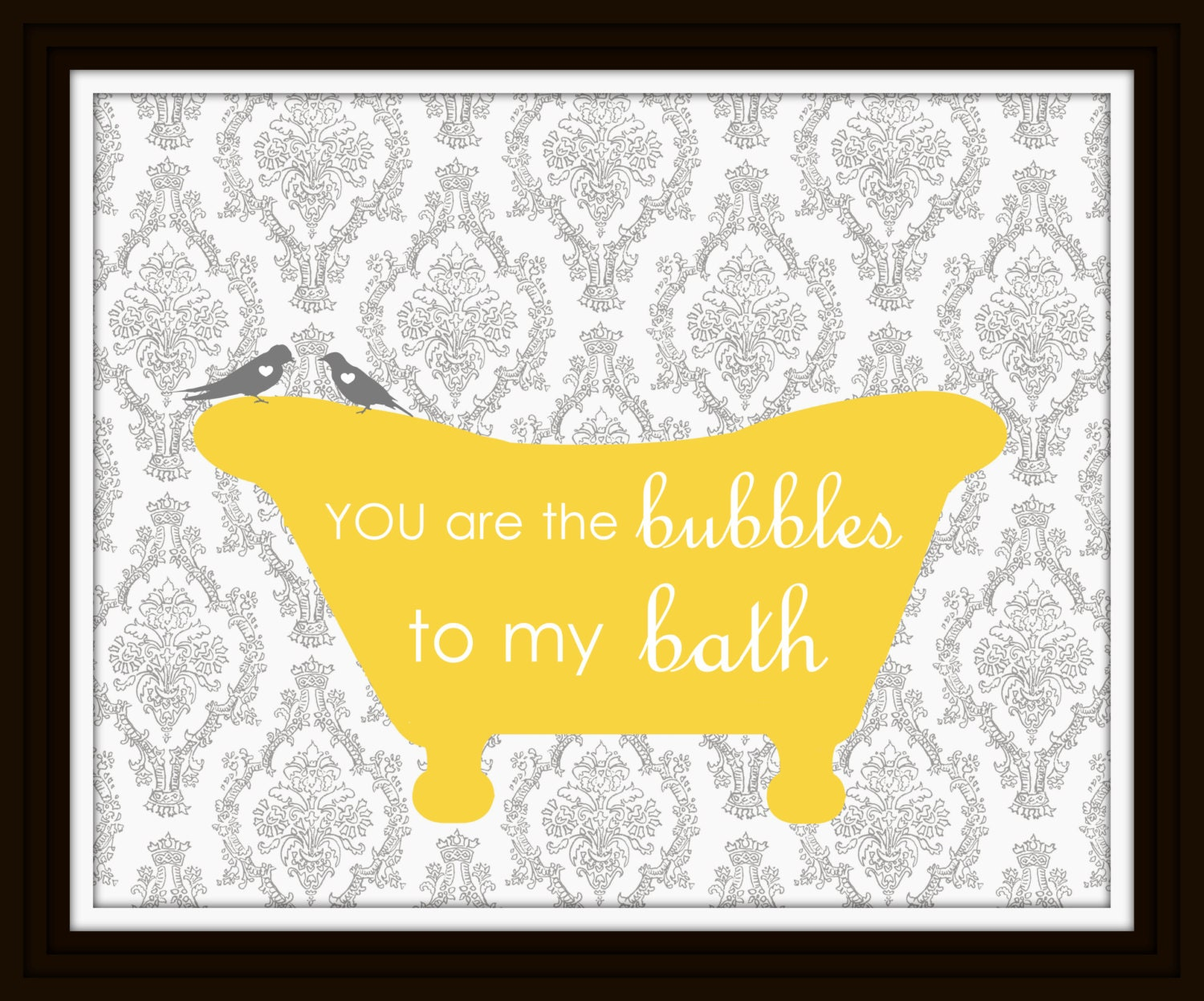 BATHROOM damask print You are the bubbles to my bath PRINT Wall Art ...
