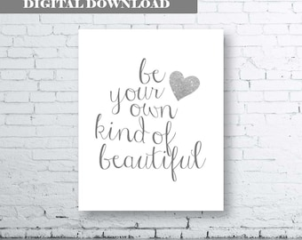 Be Your Own Kind Of Beautiful Quote Wall Art Print -Instant Download- Beautiful Quote Art Print. Quote Art Print. Heart Quote Print