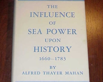 The Influence Of Sea Power Upon History 1660-1783 Little Brown & Co 1940