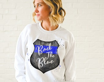Police Wife Sweatshirt - Back The Blue - Police Support Crewneck - Thin Blue Line - Police Girlfriend Sweatshirt - Police Wife Gift - LEOW