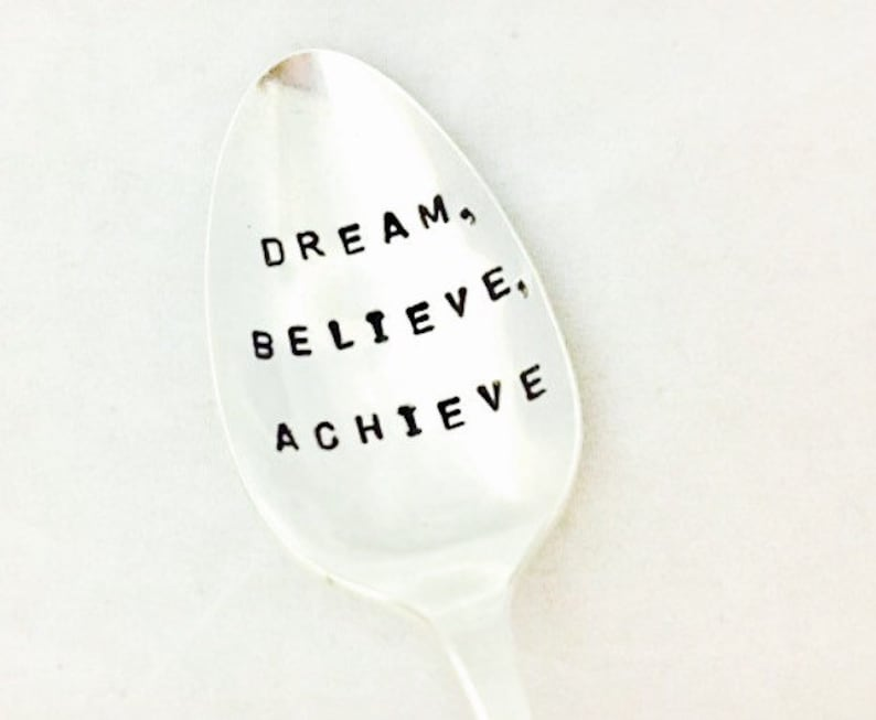 Inspirational Spoon Dream Believe Achieve Spoon Gift for Graduate