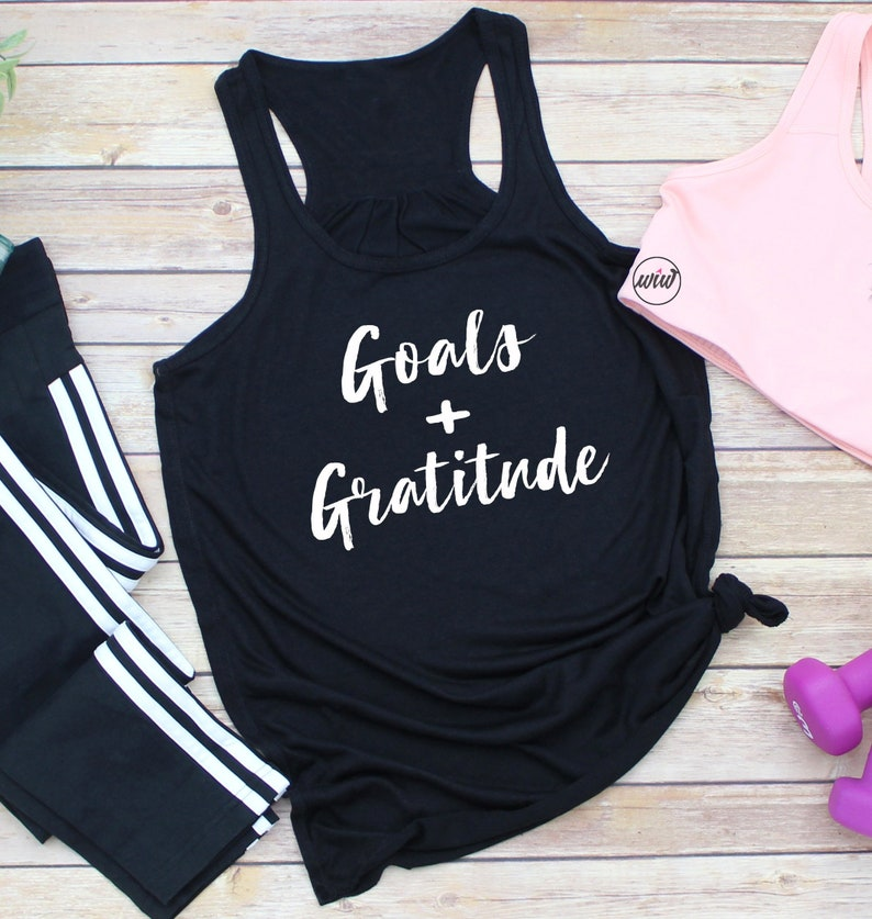 24c155bf221927 Goals and Gratitude Inspirational Tank. Faith and Fitness.