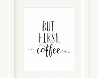 But First Coffee Printable Art Print 8x10 Black And White Kitchen Wall Quote Housewarming Gift Download