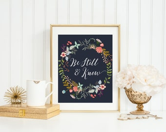 Be Still And Know Printable Art Print, 5x7, 8x10, 11x14, Navy Blue Country Floral Wreath Quote Print, Scripture Verse, Christian Inspiration