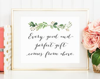 Every Good and Perfect Gift Comes From Above 8x10 Printable Nursery Quote Print, Bible Verse Print, Green Wreath, Green Vine Laurel 70J