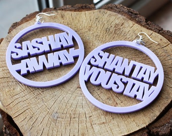 Shantay you stay, Sashay Away Earrings