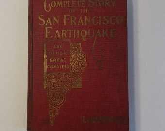 Marshall Everett, Complete Story of the San Francisco Earthquake, Memorial Edition 1906, illustrated, Volcanic Eruption History Vintage Book
