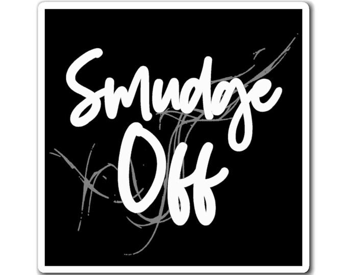 WKiD Magnet | Smudge Off