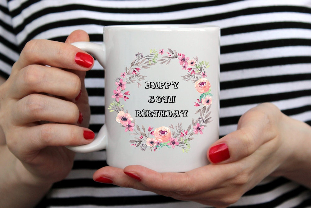 Happy Birthday Mug 50th Birthday Gift Idea Birthday Gift Birthday