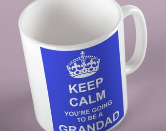 KEEP CALM you're going to be a GRANDAD.  Pregnancy announcement gift, grandparents gift, granddad gift.