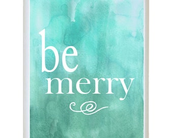 Watercolor Be Merry Holiday Christmas Art Word Quote  - Minimalist Art - Poster Wall Art Card Home Decor Typography