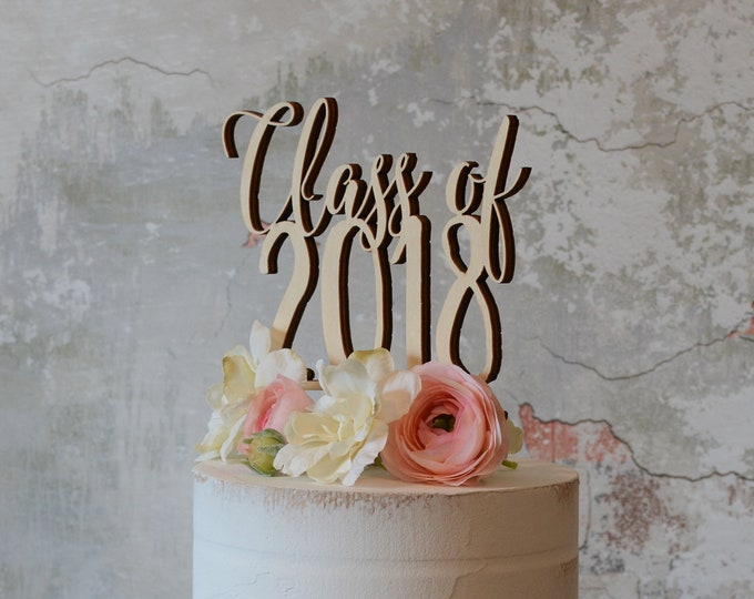 Class Of 2018 - Cake Topper - Graduation Cake Topper - Senior - Party Decor - Unpainted - Rustic - Graduate - 2018 - Gift