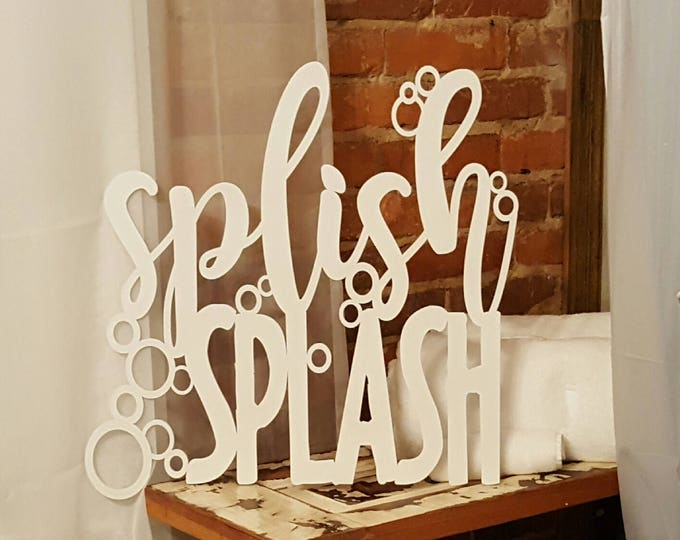 Splish Splash - Bathroom Sign - Bathroom Decor