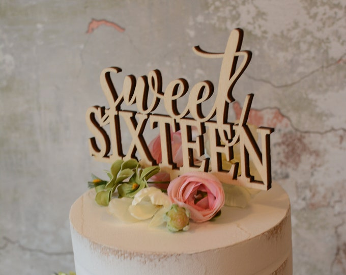 Birthday Cake Topper - Sweet Sixteen - Rustic - Unpainted - Wooden - Party Decor - Party - Gift - Celebration