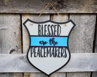 Police Badge Door Hanger - Door Decor - Blessed - Wall Hanging - Wooden Door Hanger - Blessed Are The Peacemakers