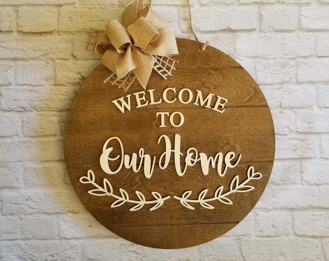 Welcome To Our Home Sign - Welcome Door Hanger - Year Round Door Hanger - All Year Wreath - Wooden Welcome Sign - Wooden Front Door Wreath