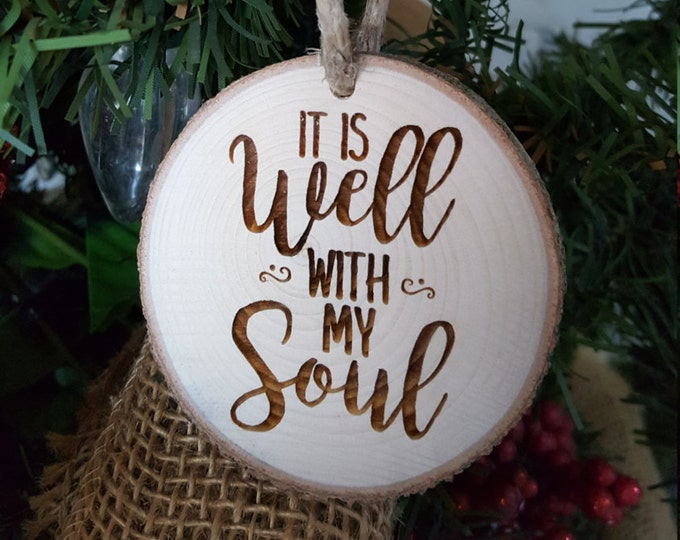 It Is Well With My Soul - Christmas Ornament - Engraved Wood Slice Ornament - Religious - Gift Tag - Gift