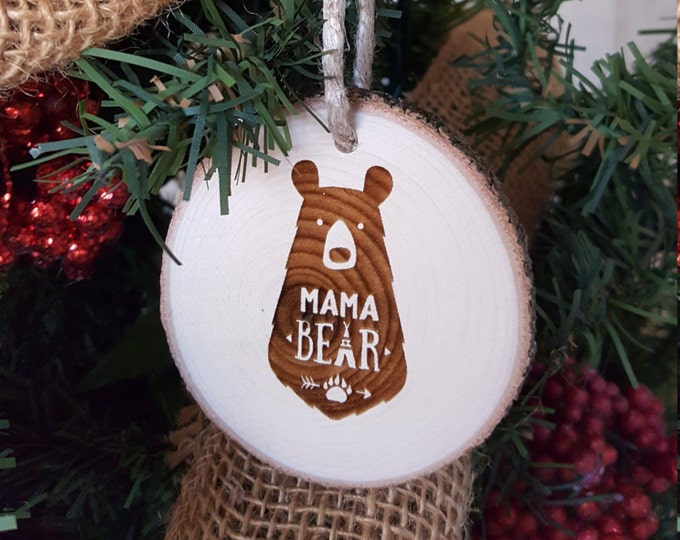 Mama Bear - Christmas Ornament - Engraved Wood Slice Ornament - Family Ornament - Gift Tag