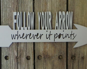 Follow Your Arrow Wherever It Points (Kacey Musgraves) - Wooden Sign - Hand Painted Arrow Sign