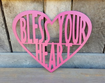 Bless Your Heart - Painted Sign - Southern Saying - Southern Sign