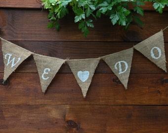 WE DO Burlap Banner | We Do BANNER | Engagement Banner | Rustic Wedding Decorations | Bridal Shower Decorations | Wedding Banner | Engaged