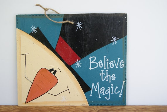 Christmas Snowman Sign, Hand Painted Wooden Sign,  Handmade Snowman Sign, Wooden Snowman Sign, Wood Snowman Sign, Believe The Magic Sign