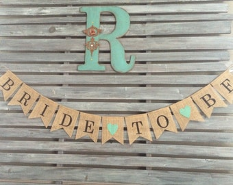 Bride to Be Burlap Banner, Bride to Be Banner, Wedding Burlap Banner, Bride Burlap Banner
